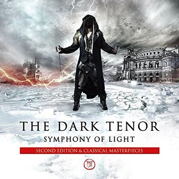 The Dark Tenor - Symphony Of Light (Second Edition) (2015)