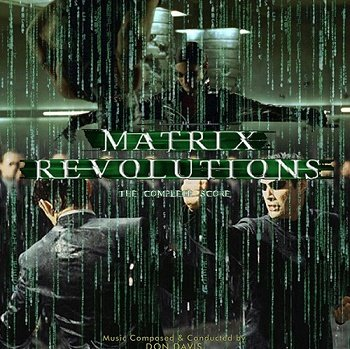 Don Davis - The Matrix: Revolutions / Матрица: Революция OST (Complete Edition) (2003)
