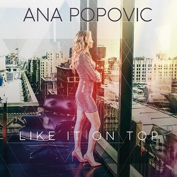 Ana Popovic - Like It on Top (2018)