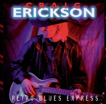 Craig Erickson - Retro Blues Express (1994)