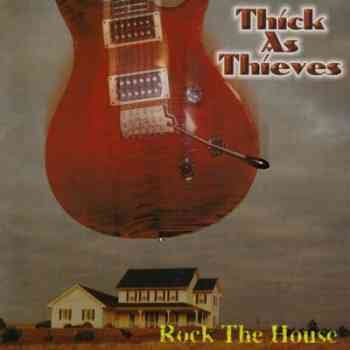 Thick As Thieves - Rock The House (1997)
