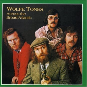 Wolfe Tones - Across the Broad Atlantic (1976/1993)