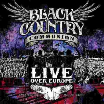 Black Country Communion - Live Over Europe [2 CD] (2012)