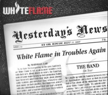 White Flame - Yesterday's News (2007)