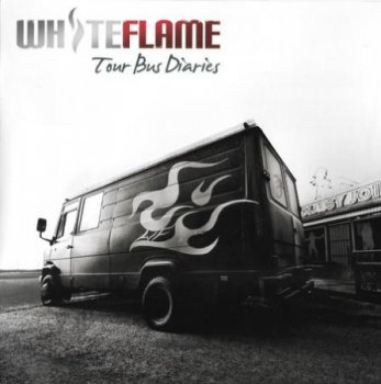 White Flame - Tour Bus Diaries (2006)