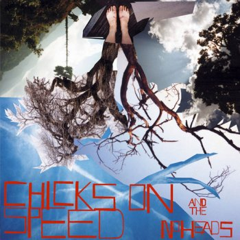 Chicks On Speed And The Noheads - Press The Space Bar (2004)