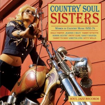 VA - Soul Jazz Records Presents: Country Soul Sisters Rise Of Women In Country Music 1952-74 (2012)