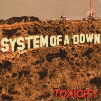 System Of A Down - Toxicity (2001) [LP Reissue 2018]
