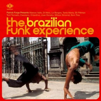 VA - The Brazilian Funk Experience: Patrick Forge Presents Rare Grooves from the EMI & Odeon Vaults 1968-1980 (2006)
