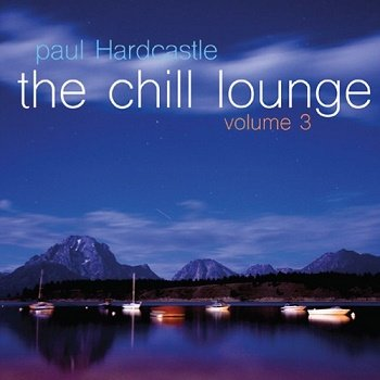 Paul Hardcastle - The Chill Lounge: Volume 3 (2015)