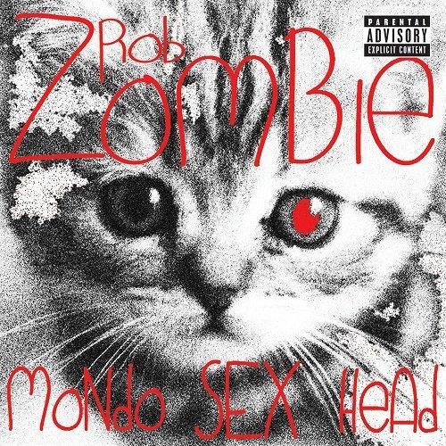 Rob Zombie - Mondo Sex Head (2012)