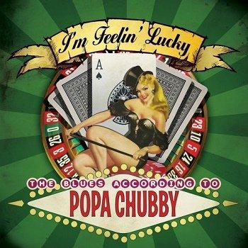 Popa Chubby - I'm Feeling Lucky (2014)