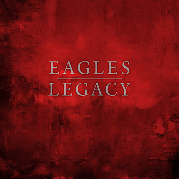 Eagles: 2018 Legacy - 14-Disc Box Set Rhino Records