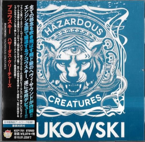 Bukowski - Hazardous Creatures (2013) [Japan Press]
