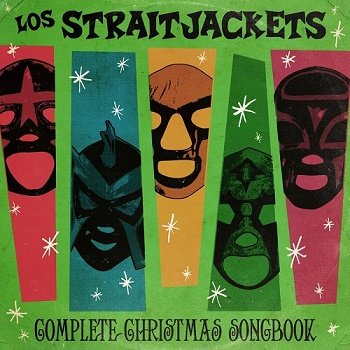 Los Straitjackets - Complete Christmas Songbook (2018)