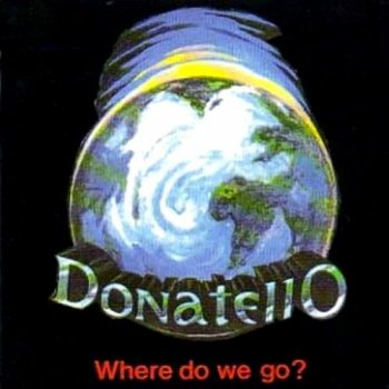 Donatello - Where Do We Go? (1992)