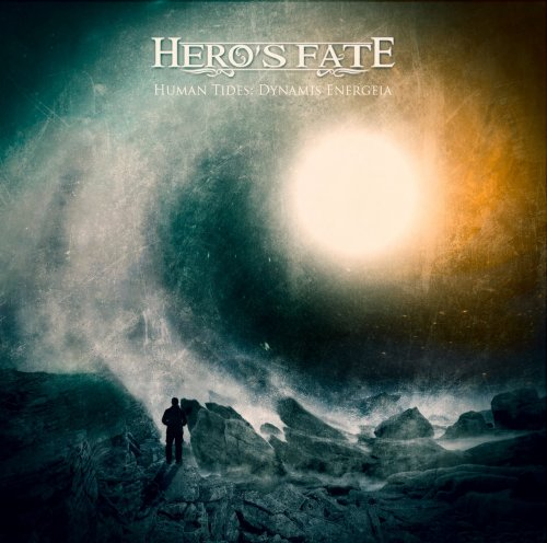Hero's Fate - Human Tides: Dynamis Energeia (2018)