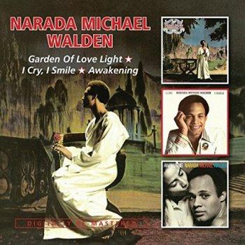 Narada Michael Walden - Garden Of Love Light & I Cry, I Smile & Awakening [2CD Remastered] (2015)
