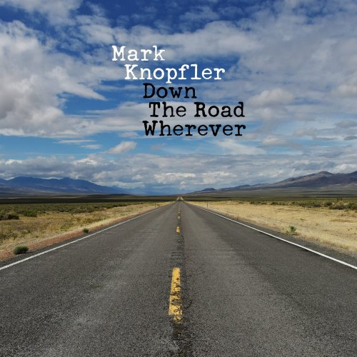 Mark Knopfler - Down The Road Wherever [Deluxe Edition] (2018)