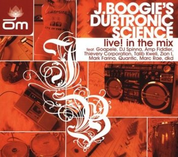 VA - J. Boogie's Dubtronic Science - Live! In The Mix (2004)
