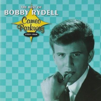 Bobby Rydell - The Best Of Bobby Rydell Cameo Parkway 1959-1964 (2005)