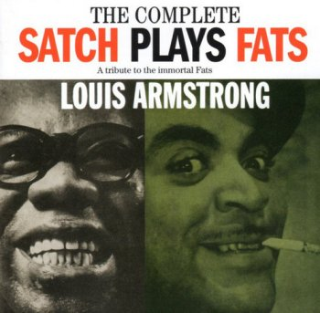 Louis Armstrong - The Complete Satch Plays Fats: A Tribute To The Immortal Fats (1955/2013)