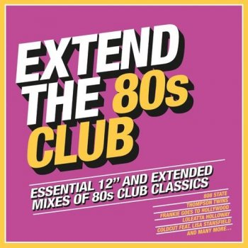 "VA - Extend The 80s: Club - Essential 12"" And Extended Mixes Of 80s Club Classics (2018)"
