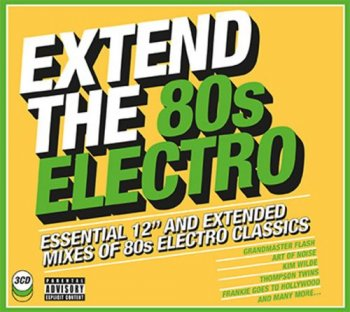 "VA - Extend The 80s: Electro - Essential 12"" And Extended Mixes Of 80s Electro Classics (2018)"