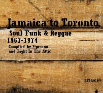 VA - Jamaica to Toronto: Soul Funk & Reggae 1967-1974 (2006)