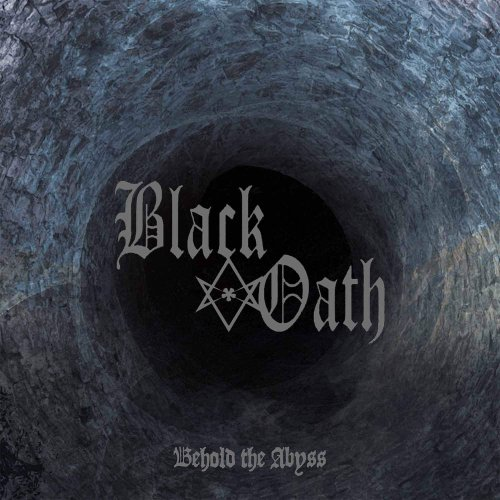 Black Oath - Behold The Abyss (2018)