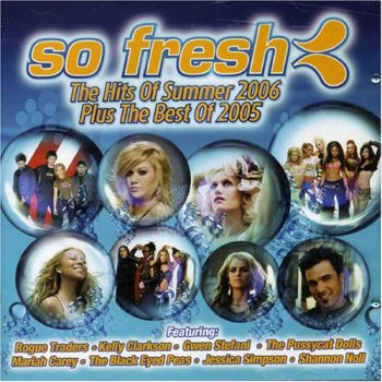 VA - So Fresh: The Hits Of Summer 2006 + The Best Of 2005 [2CD] (2005)
