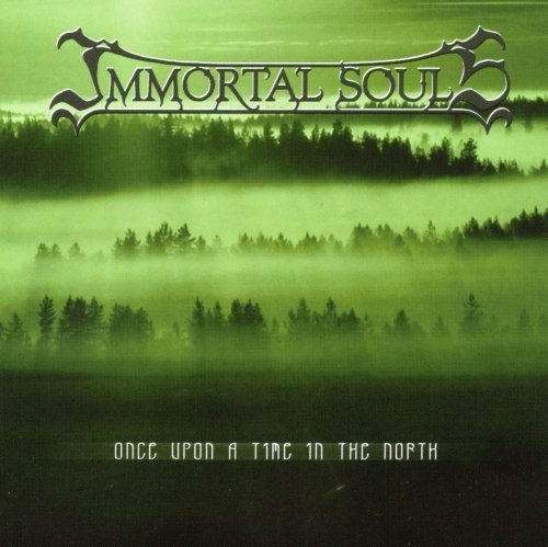 Immortal Souls - Once Upon A Time In The North [2CD] (2005)