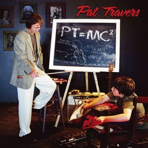 Pat Travers - PT=MC2 (2005)