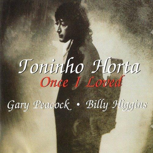 Toninho Horta - Once I Loved (1993)