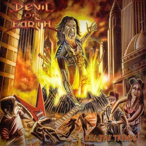 Devil on Earth - Kill the Trends (2018)