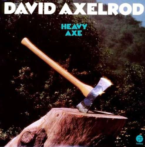 David Axelrod - Heavy Axe (1974) [Reissue 1998]