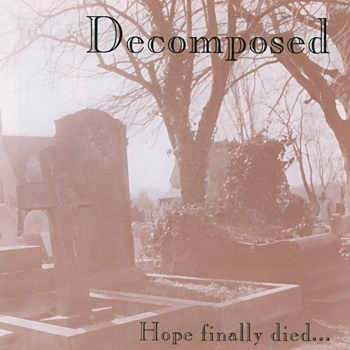 Decomposed (UK) - Hope Finally Died... (1993)