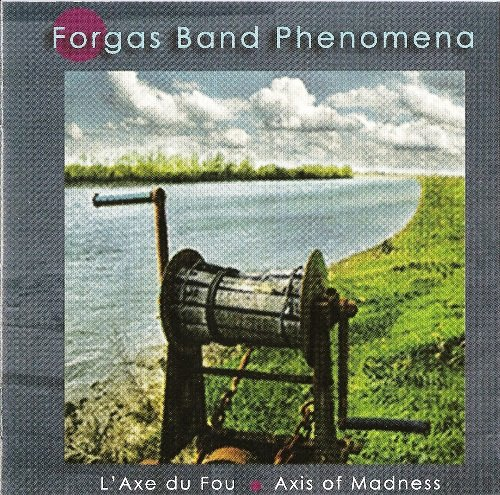 Forgas Band Phenomena - L'Axe Du Fou (2009)