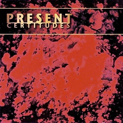 Present  - Certitudes (1998)