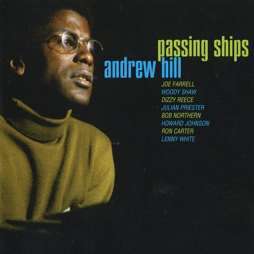 Andrew Hill - Passing Ships (1969, Remastered 2003)