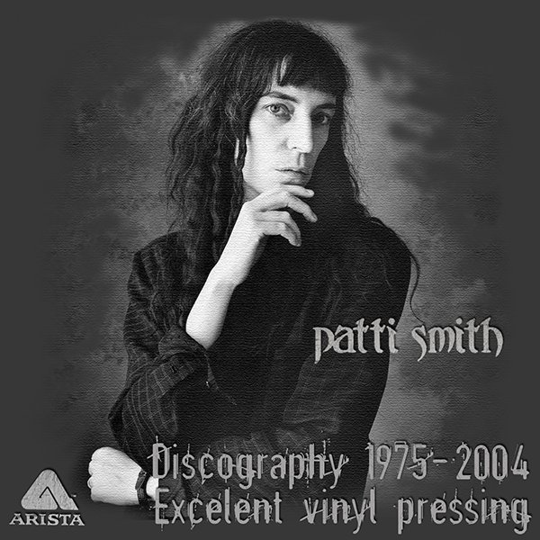 PATTI SMITH «Discography on vinyl» (6 x LP Arista Records Limited • 1975-2004)