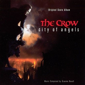 Graeme Revell - The Crow: City of Angels OST (1996)