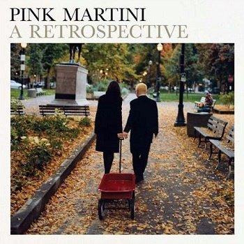 Pink Martini - A Retrospective (2011)