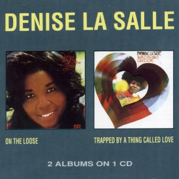 Denise LaSalle - On the Loose & Trapped by a Thing Called Love (1992)