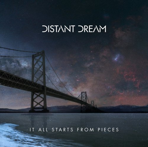 Distant Dream - It All Starts From Pieces (2017)