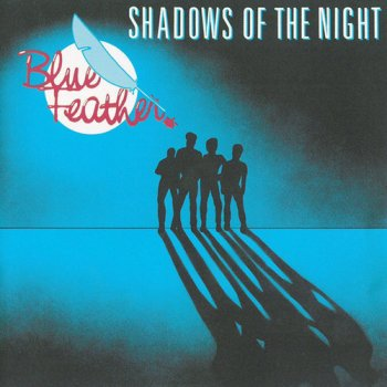 Blue Feather - Shadows Of The Night (1985) [Reissue 2017]