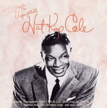 Nat King Cole - The Unforgettable Nat King Cole (1991)