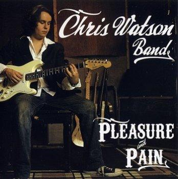 Chris Watson Band - Pleasure and Pain (2012)