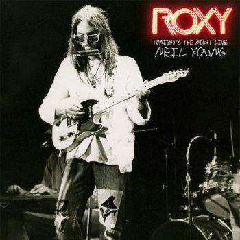Neil Young - ROXY: Tonight's the Night Live (2018)