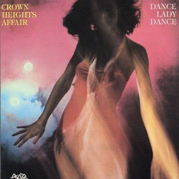 Crown Heights Affair - Dance Lady Dance [Japanese Remastered Edition] (1979/2016)